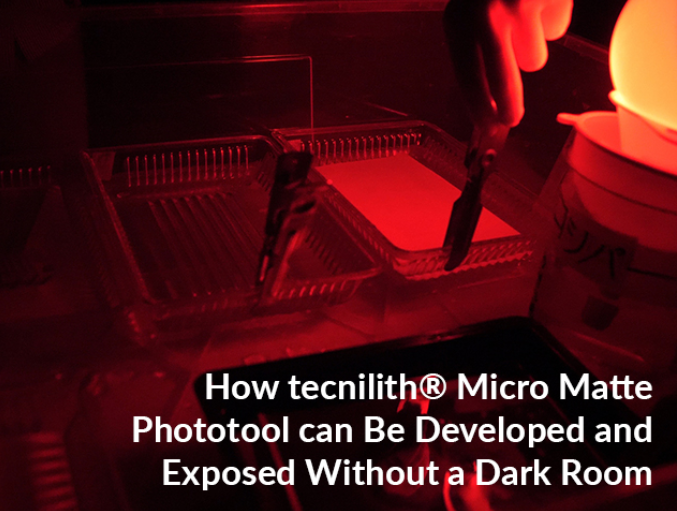 How tecnilith® Micro Matte Phototool can Be Developed and Exposed Without a Dark Room promo photo