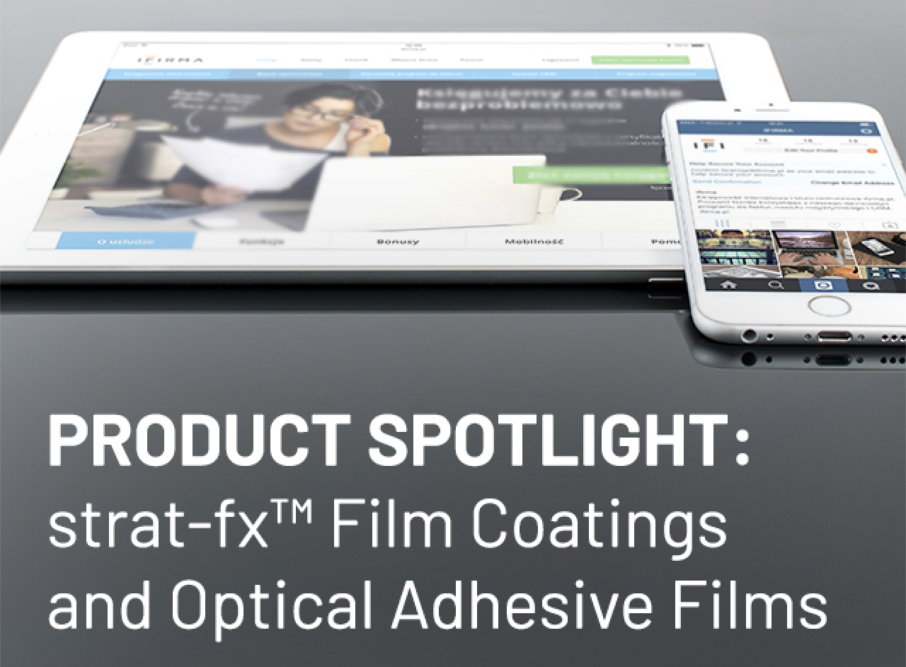An iPad and an iPhone representing product spotlight for strat fx film coatings and optical adhesive films